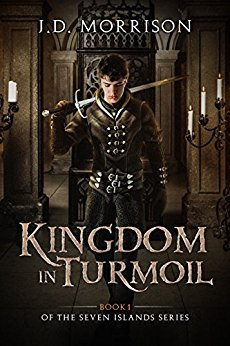 Kingdom in Turmoil (The Seven Islands Book 1)