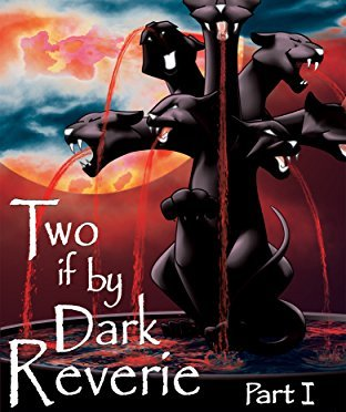 Two if by Dark Reverie – Part I (Worlds Beyond Scripture Book 3)