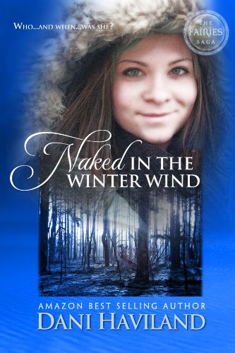 Naked in the Winter Wind (The Fairies Saga Book 1)