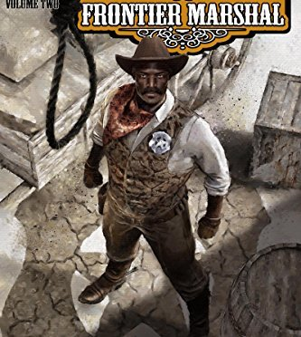 Bass Reeves Frontier Marshal Volume 2