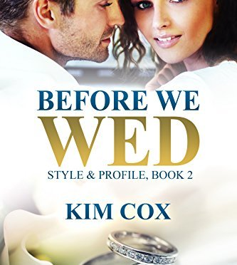 Before We Wed: A Romantic Suspense Novel (Style & Profile Book 2)
