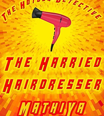 The Harried Hairdresser: The Hot Dog Detective (A Denver Detective Cozy Mystery)