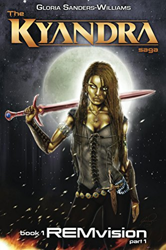 REMvision: The Kyandra Saga Book One Part 1