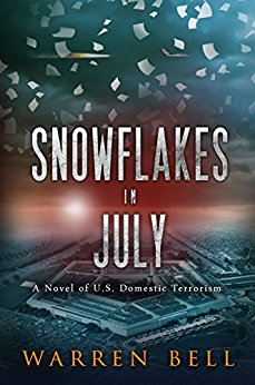 Snowflakes in July: A Novel of U.S. Domestic Terrorism
