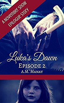 Luka's Dawn, Episode 2 (November Snow Epilogue Stories)