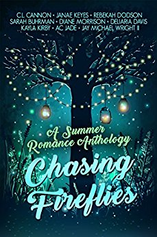 Chasing Fireflies: A Summer Romance Anthology