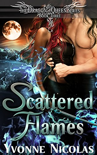 Scattered Flames (Book 3), Paranormal Romance (The Dragon Queen Series 5)