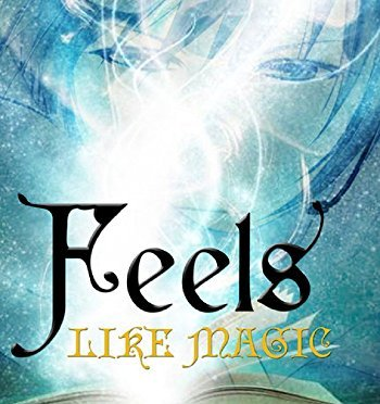 Feels Like Magic: A spellbinding wizard school adventure book for kids and adults