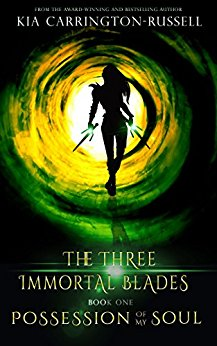 Possession Of My Soul (The Three Immortal Blades Book 1)